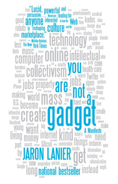 lanier-you-are-not-a-gadget