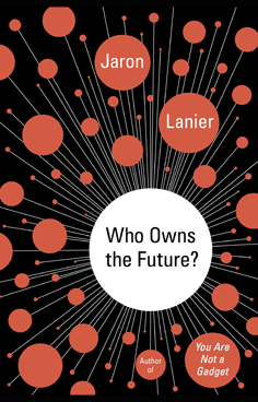 who-owns-the-future-jaron-lanier