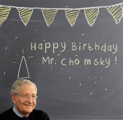 Happy Birthday Mr. Chomsky!