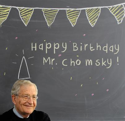 Happy Birthday Mr. Chomsky!